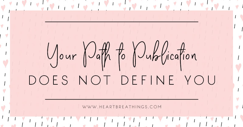 Your Path To Publication Does Not Define You