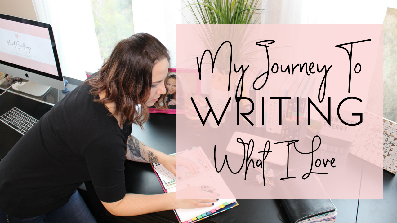 My Journey To Writing What I Love