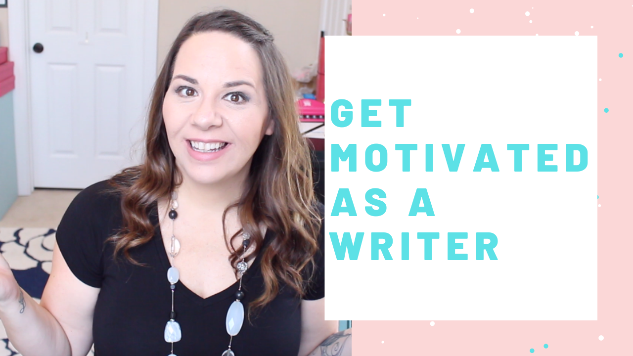 How To Get Motivated As A Writer