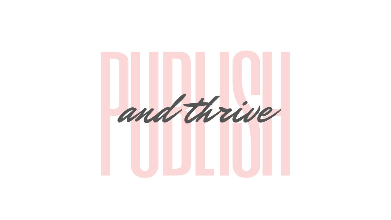 Publish And Thrive Starts Today! Registration Closing!