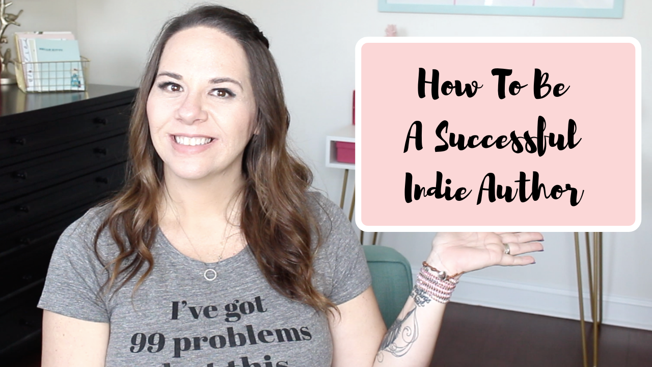How To Be A Successful Indie Author