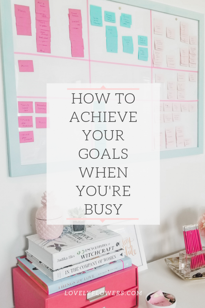 how-to-achieve-goals-when-youre-busy