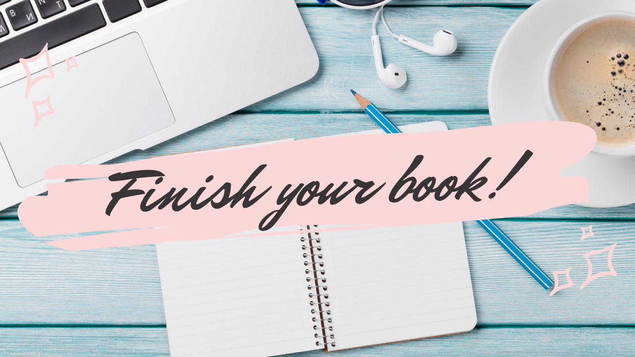 7 Tips For How To Finish Your Book