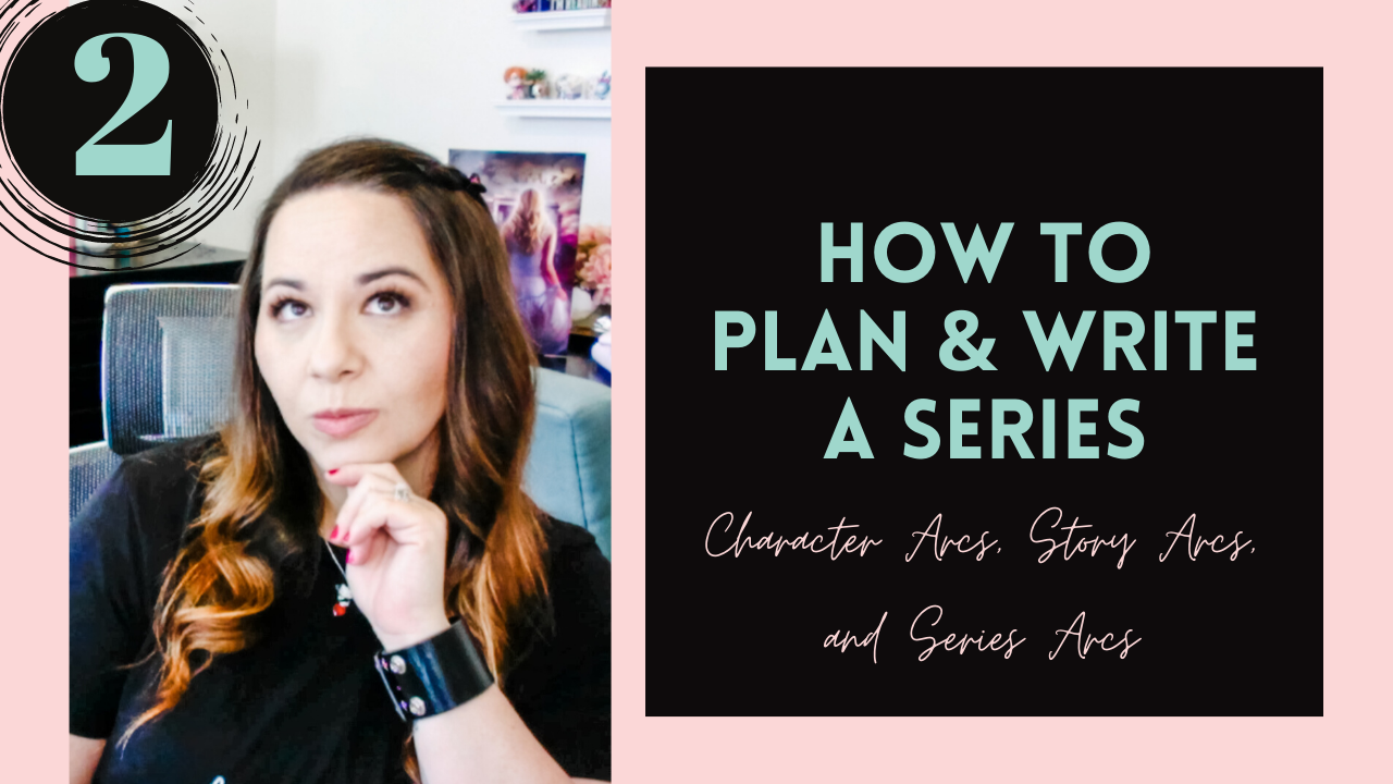 Character Arcs, Story Arcs, and Series Arcs (How To Plan & Write A Series, #2)