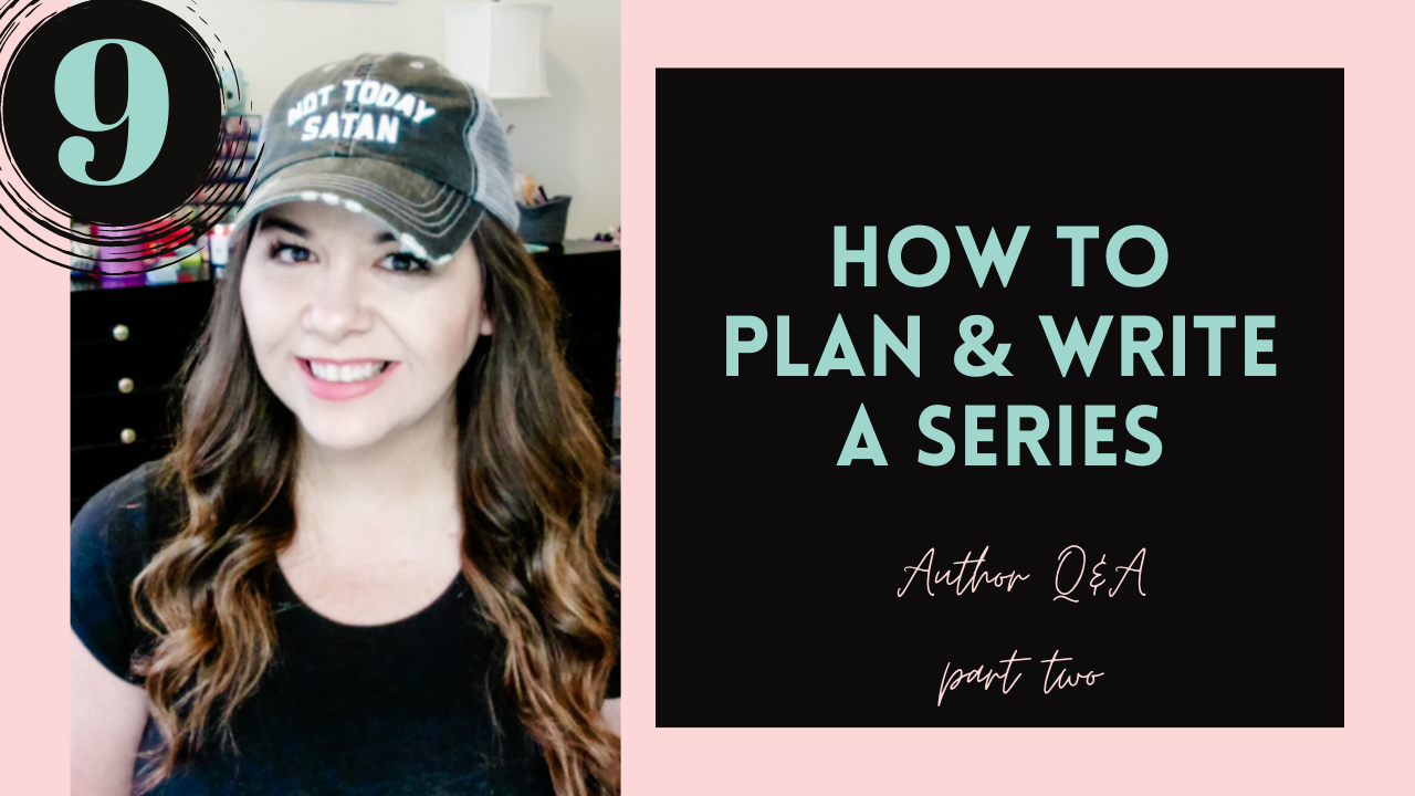 Author Q&A Part 2 \\ How to Plan & Write a Series #9