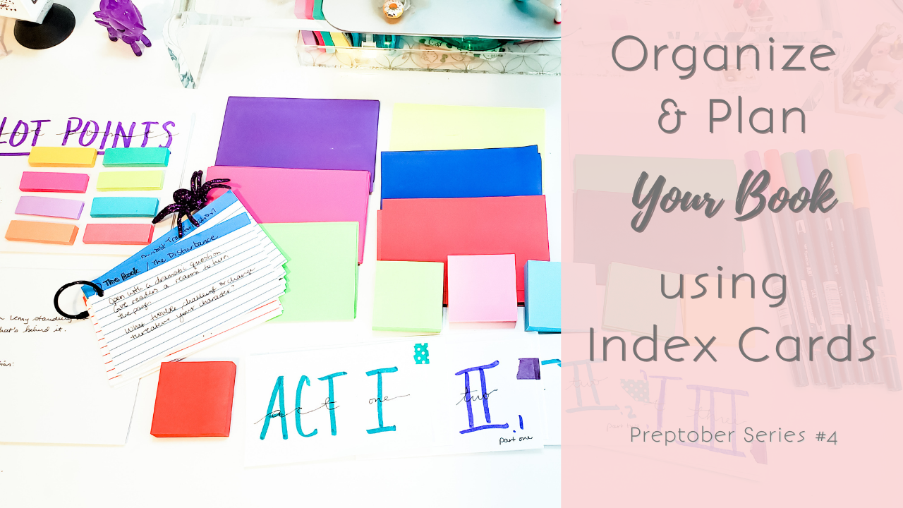 Organize & Plan Your Book Using Index Cards